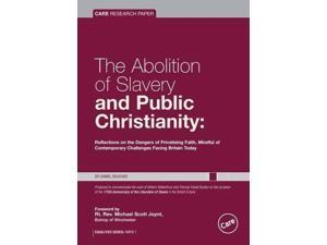 The Abolition of Slavery and Public Christianity: Reflections on the Dangers of Privatising Faith