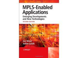 MPLS-Enabled Applications: Emerging Developments and New Technologies Second Edition (Wiley Series on Communications Networking & Distributed Systems)