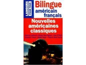 Nouvelles Americaines Classiques Bilingue