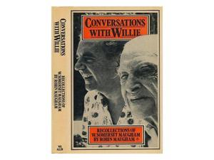 Conversations with Willie: Recollections of W.Somerset Maugham