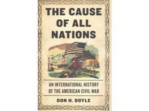 The Cause of All Nations Doyle, Don H.