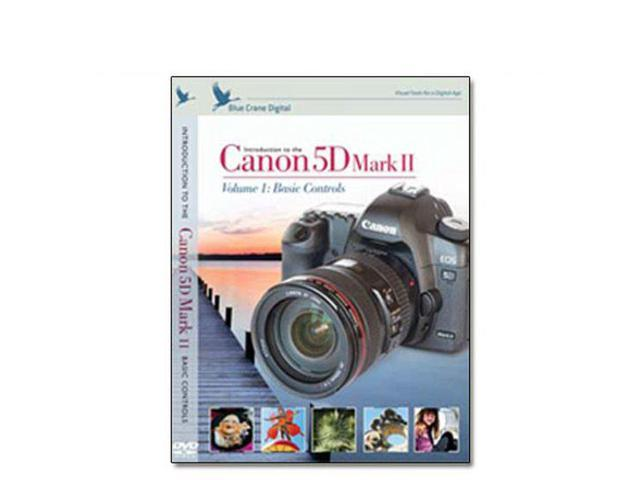 Blue Crane Digital Canon 5D Mark II DVD Volume 1 Digital Camera Video Guide