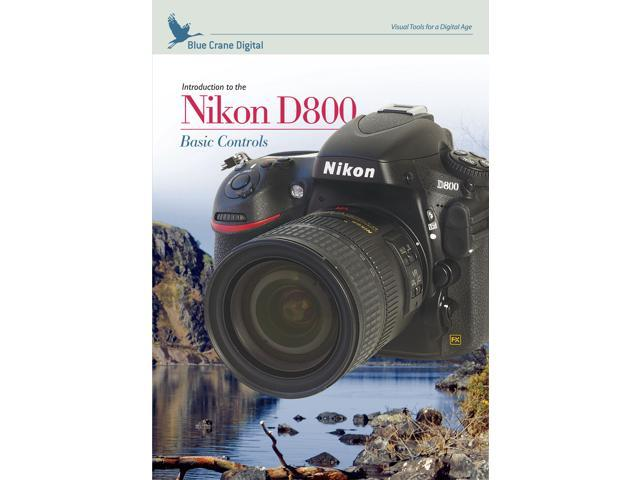 Blue Crane Digital Nikon D800 DVD Basic Controls Digital Camera Video Guide