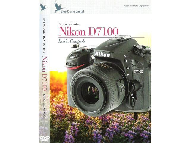 Blue Crane Digital Nikon D7100: Basic Controls DVD Digital Camera Video Guide