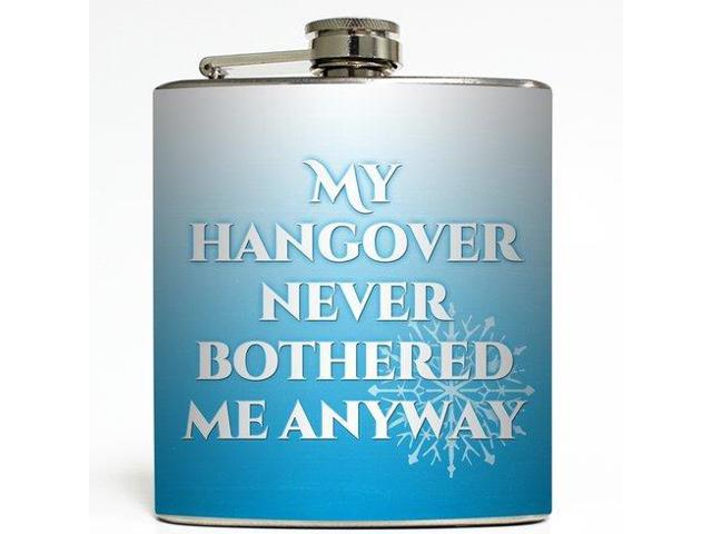 My Hangover Never Bothered Me Anyway Flask 1489